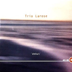 Trio Larose debut